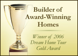 Builder of Award Winning Homes!